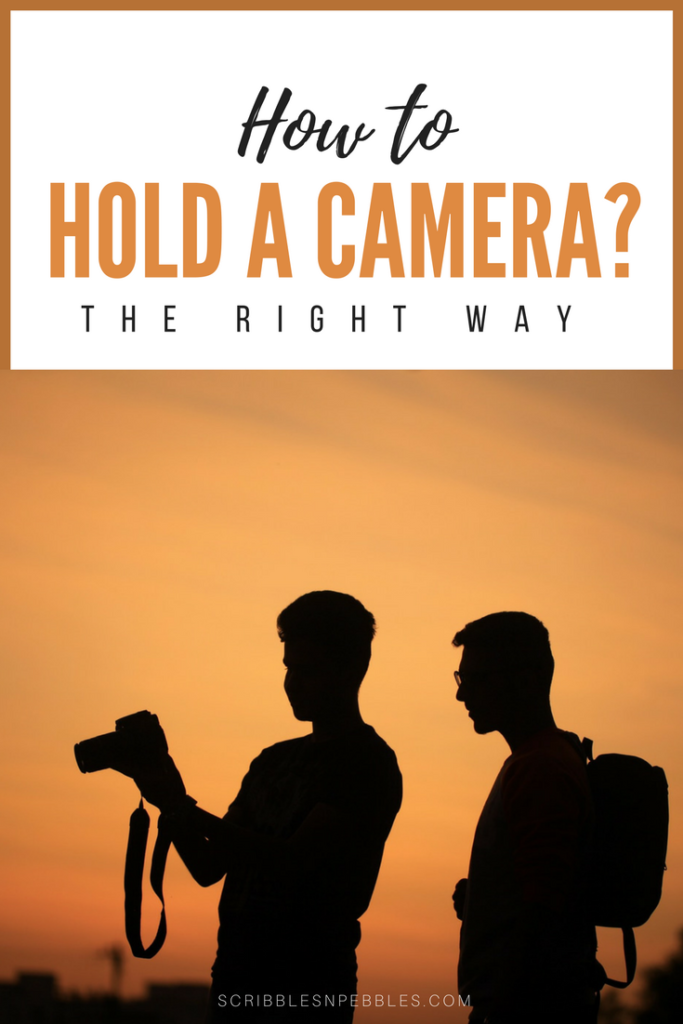 How to Hold A Camera?