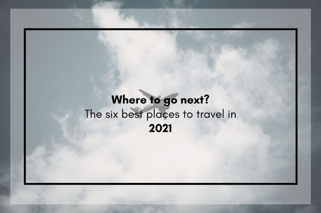 Wherebest places to travel in 2021